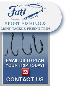 Fati Sports Fishing and Light Tackle trips.
